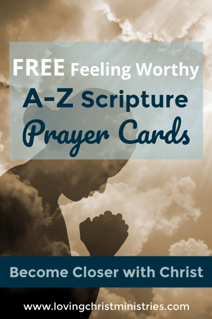 Silhouette of woman praying with title text overlay - Feeling Worthy A-Z Scripture Prayer Cards - Loving Christ Ministries.