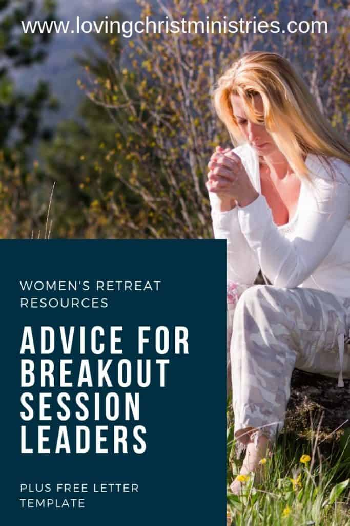 image of woman praying outdoors with title text overlay - Advice for Breakout Session Leaders (plus Free Letter Template)
