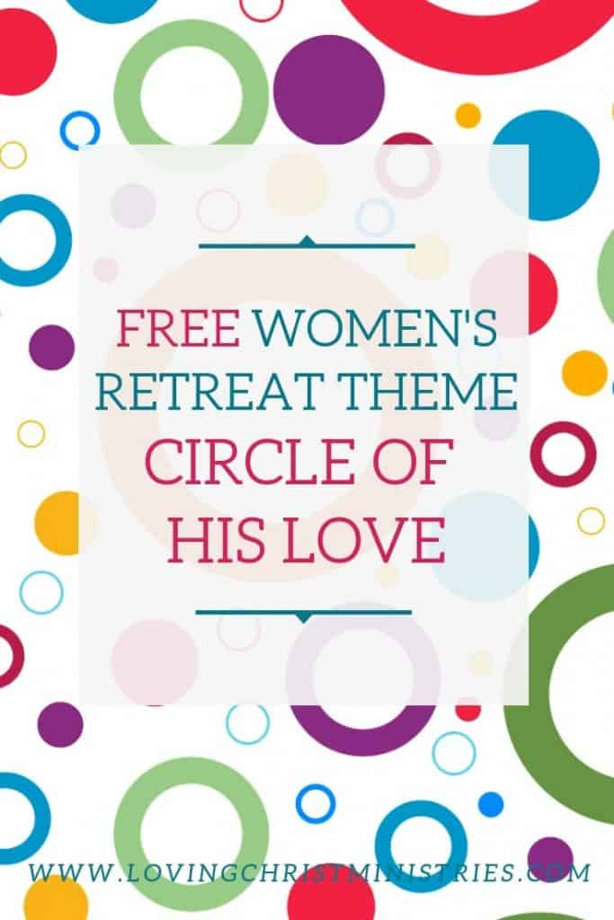 image of bright colored circles with title text overlay - Circle of His Love - Women's Retreat Theme