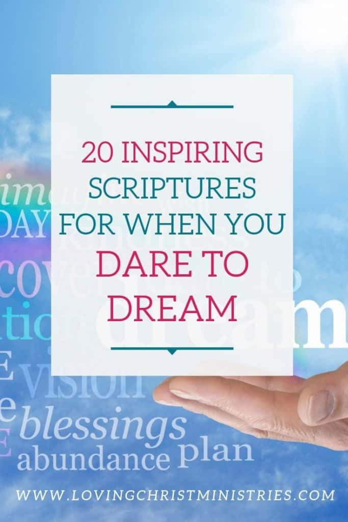 image of hand holding up inspiring words with title text overlay - 20 Inspiring Scriptures for When You Dare to Dream
