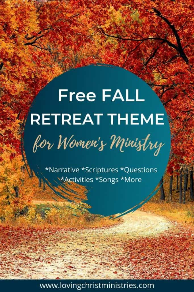 image of autumn trees with title text overlay - Fall in Love with Jesus Free Women's Retreat Theme