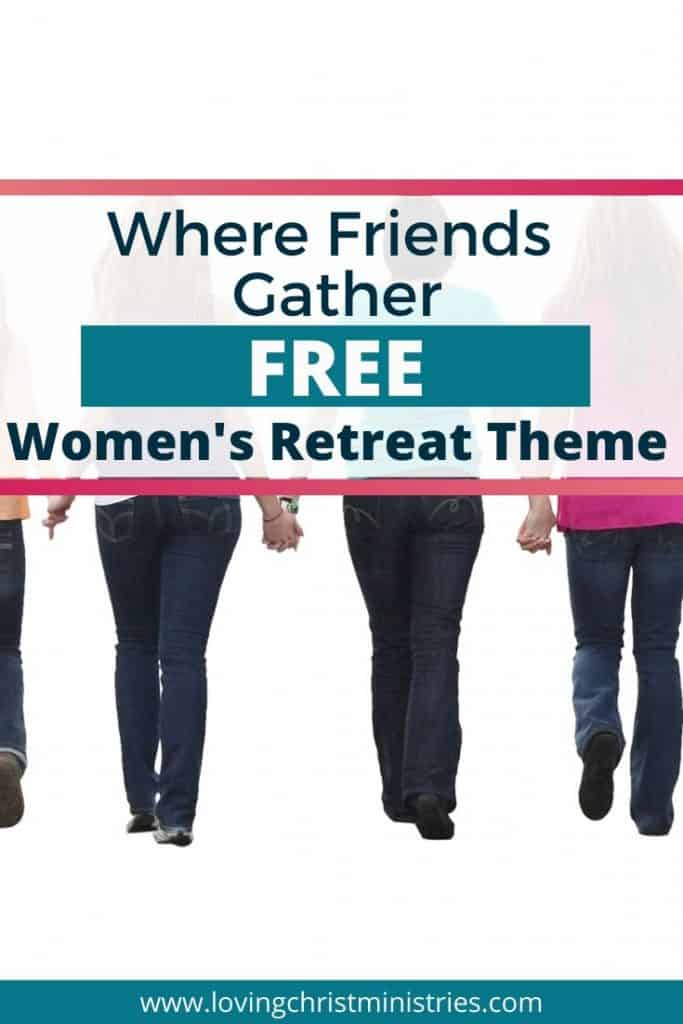 image of women holding hands and title text overlay - Where Friends Gather Free Women's Retreat Theme