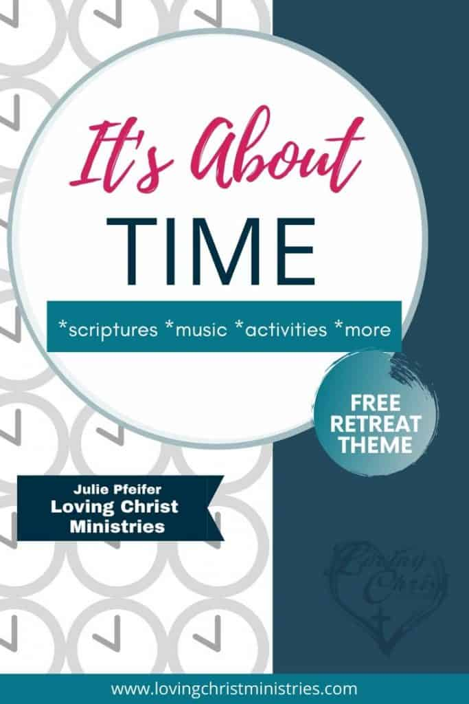 It's About Time FREE Christian Women's Retreat Theme