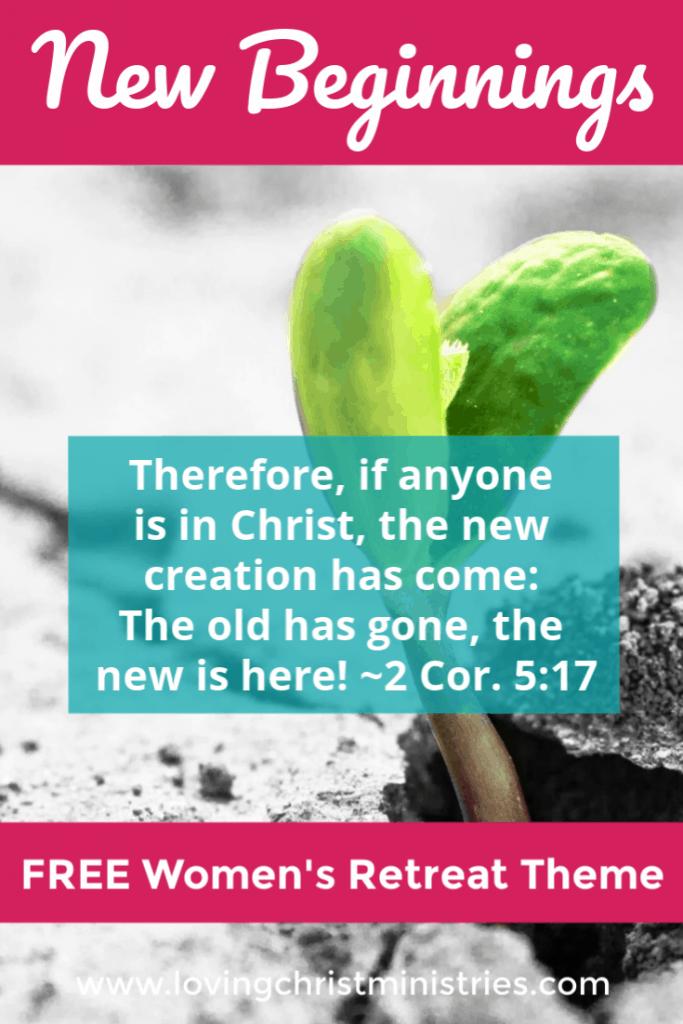 New Beginnings Free Christian Women's Retreat Theme