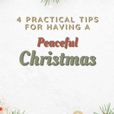 4 Key Tips to Help You Have a Peaceful Christmas Season