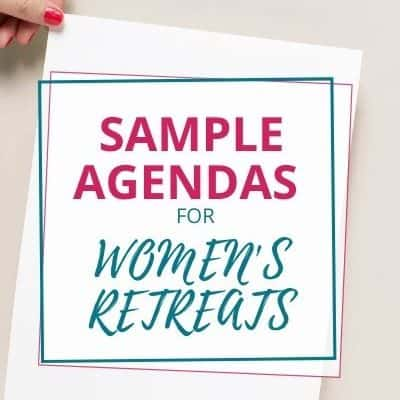 Sample Retreat Agendas for Christian Women's Retreats