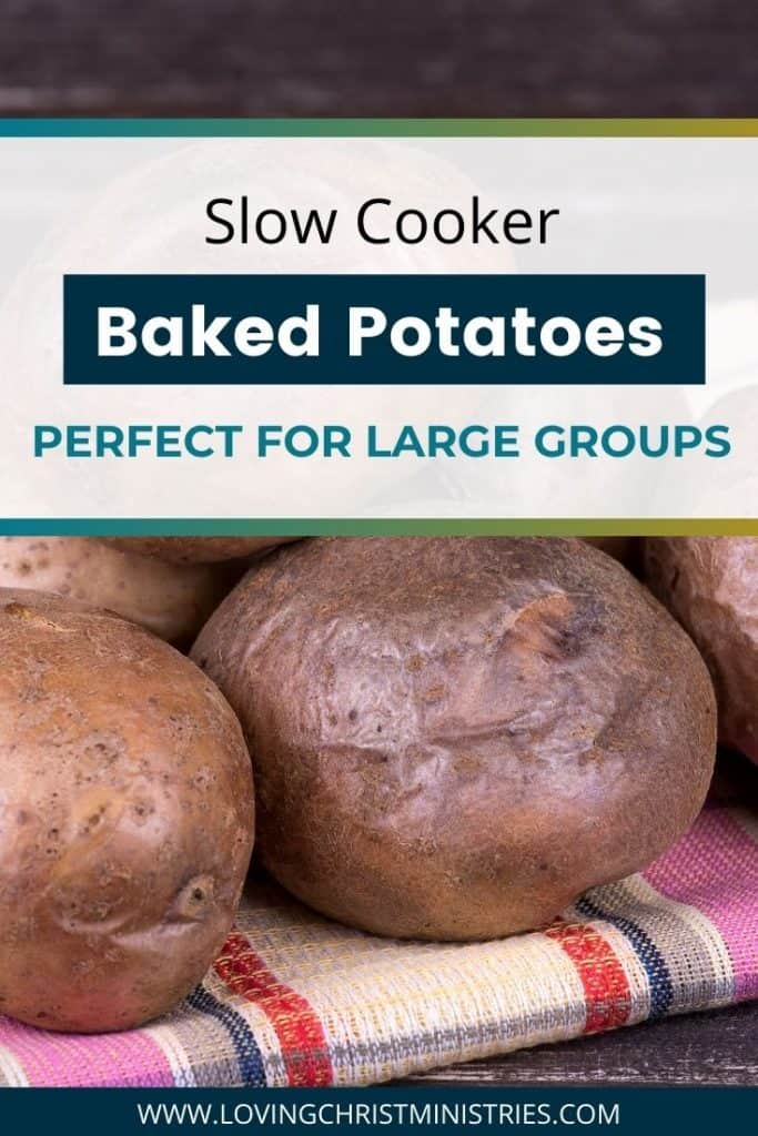 image of baked potatoes with title text overlay - Slow Cooker Baked Potatoes | Perfect for Large Groups