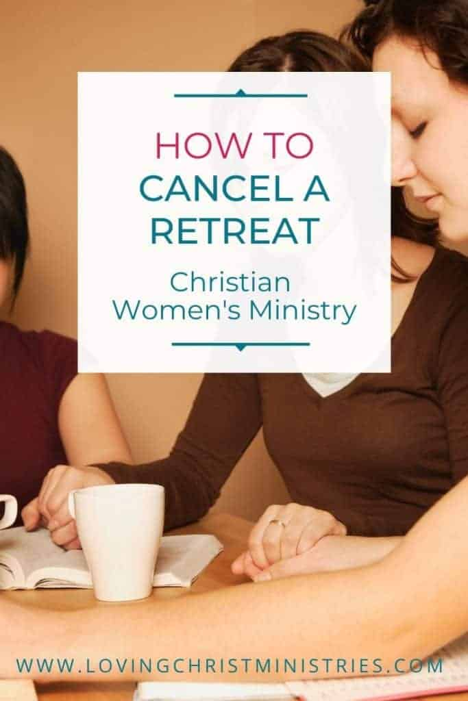 image of women praying with title text overlay - How to Cancel a Retreat