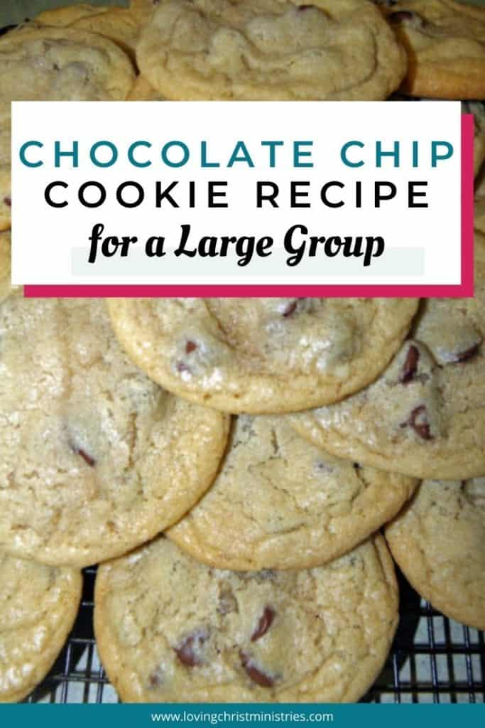 image of stacked chocolate chip cookies with title text overlay - Chocolate Chip Cookie Recipe for a Large Group