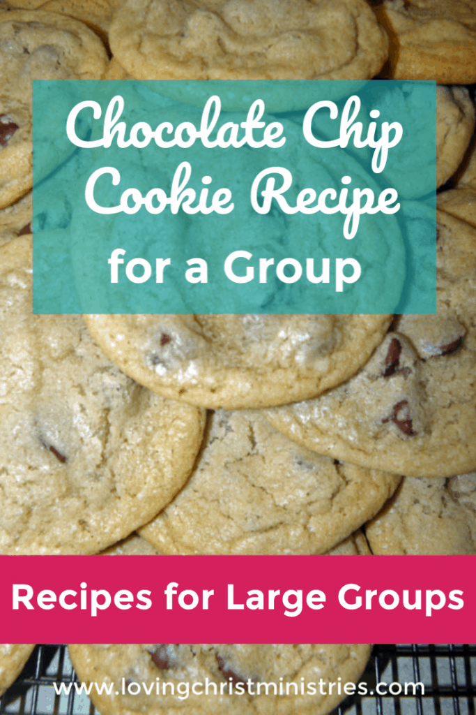 image of chocolate chip cookies with title text overlay -Chocolate Chip Cookie Recipe for a Large Group