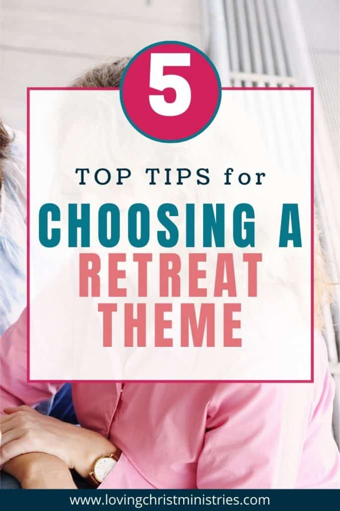 image of woman in pink shirt praying with title text overlay - 5 Top Tips for Choose a Retreat Theme