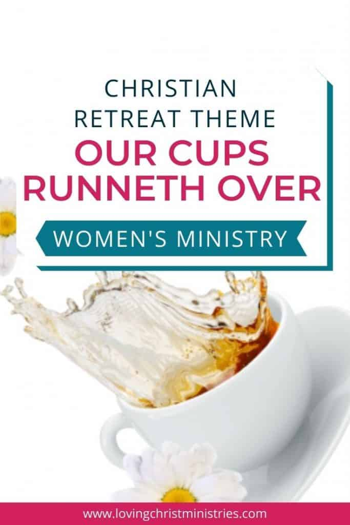 image of coffee splashing out of cup with title text overlay - Our Cups Runneth Over Christian Women's Retreat Theme