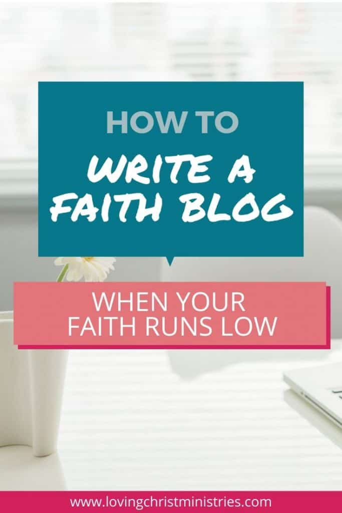 image of white desk with title text overlay - How to Write a Faith Blog when Your Faith Runs Low