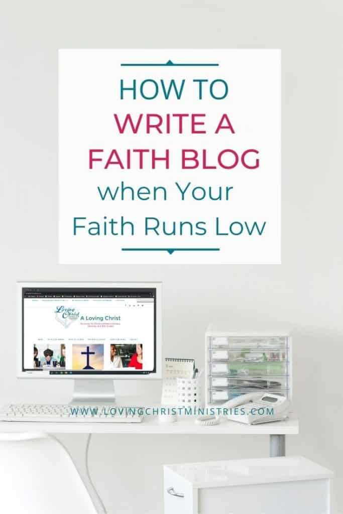 image of white desk with computer and title text overlay - How to Write a Faith Blog when Your Faith Runs Low