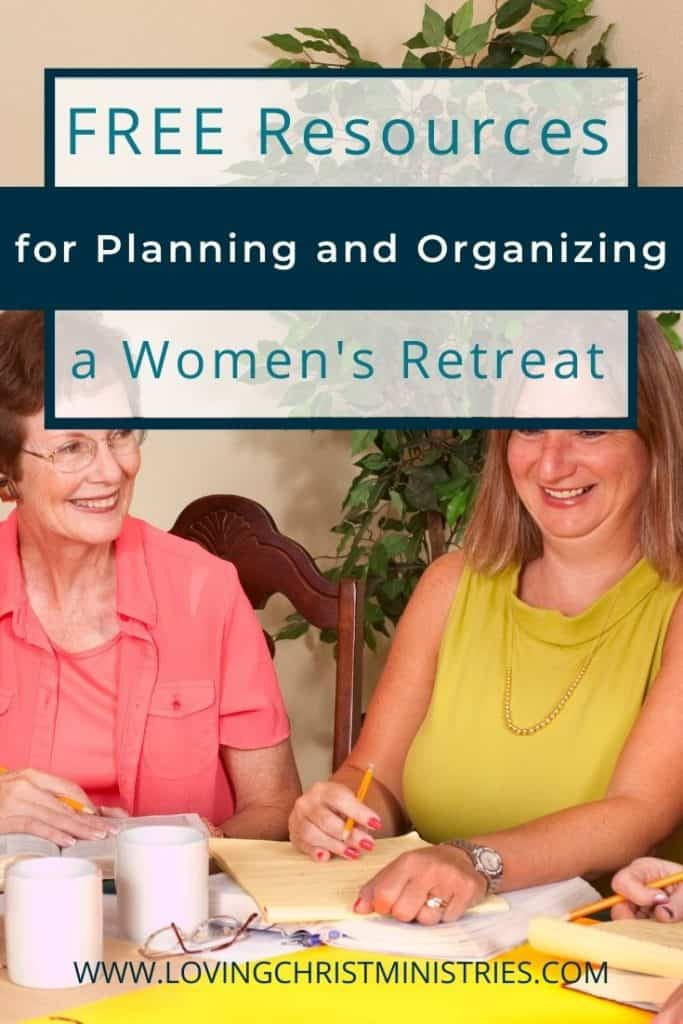 Women planning at a table with title text overlay - Free Resources to Organize and Plan Women's Retreats - Loving Christ.