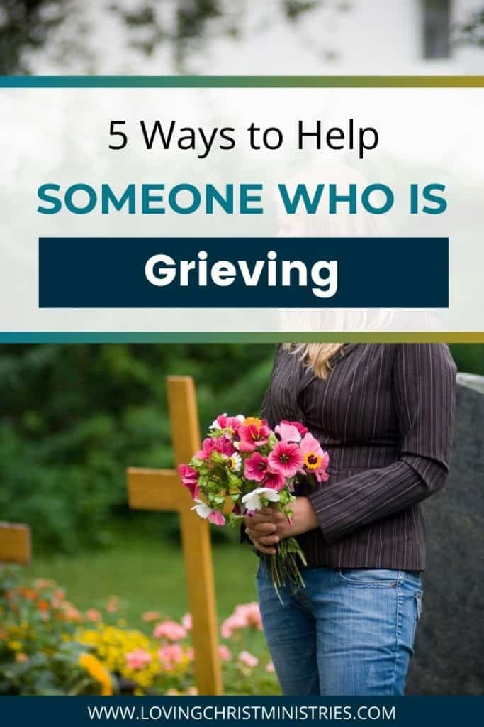 woman with flowers at a gravesite with title text overlay - 5 Ways to Help Someone Who's Grieving