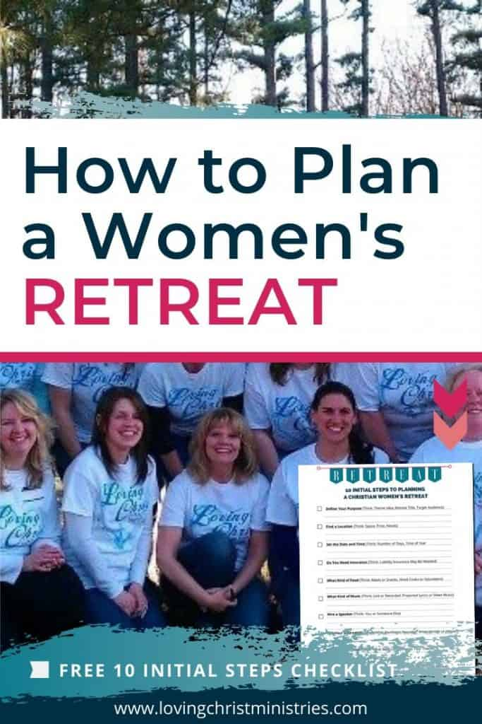 image of group of women with title text overlay - How to Plan a Women's Retreat plus Free Checklist of the 10 Initial Steps to Take