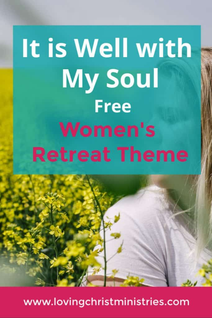 image of woman sitting in field of flowers with title text overlay - It is Well with My Soul Free Women's Retreat Theme