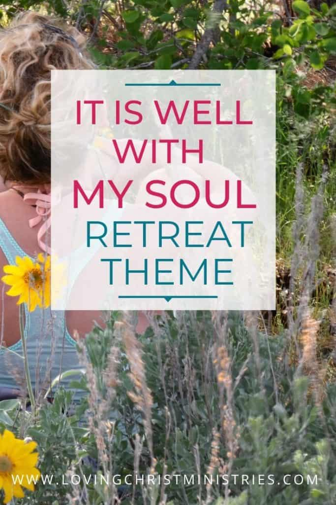 image of woman sitting in a field of flowers with title text overlay - It is Well with My Soul Free Christian Women's Retreat Theme