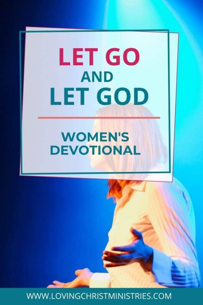 image of woman with hands raised to God and title text overlay - 7 Faith-Filled Ways to Let Go and Let God (Surrender to God)