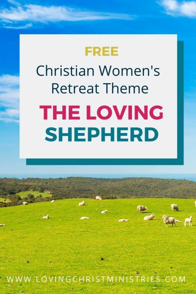 image of sheep in a pasture with title text overlay - The Loving Shepherd Christian Women's Retreat Theme