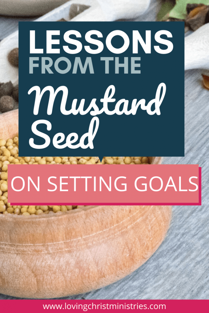image of bowl full of mustard seeds with title text overlay - Lessons from the Mustard Seed on Setting Goals