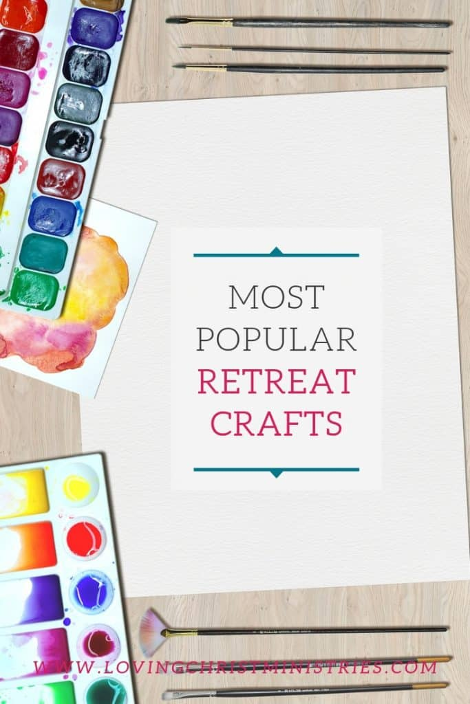 Our Most Popular Retreat Crafts
