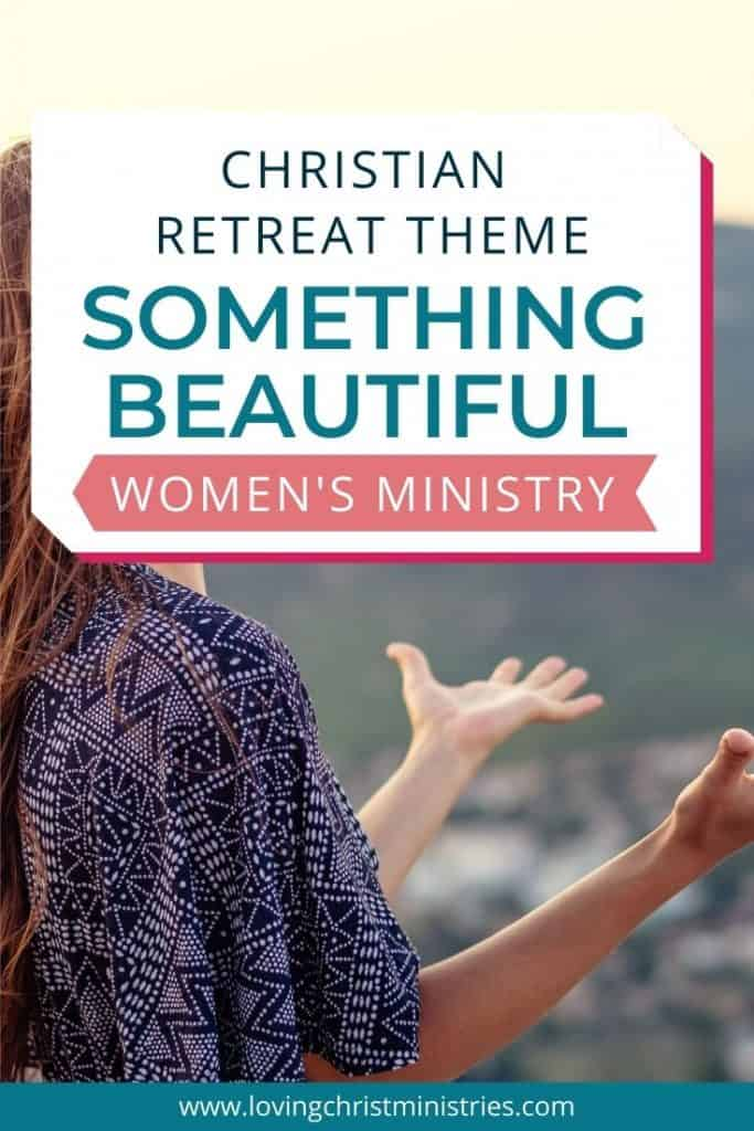 image of woman with arms raised in praise with title text overlay - Something Beautiful | Christian Women's Retreat Theme