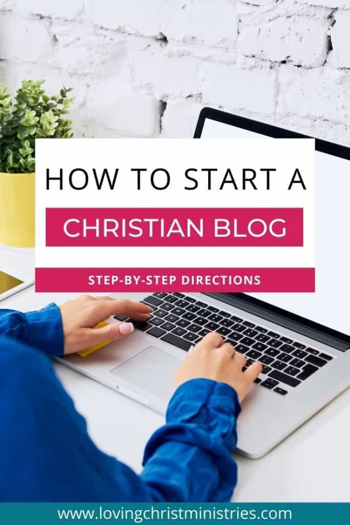image of woman typing on laptop with title text overlay - How to Start a Christian Blog | Step-by-Step