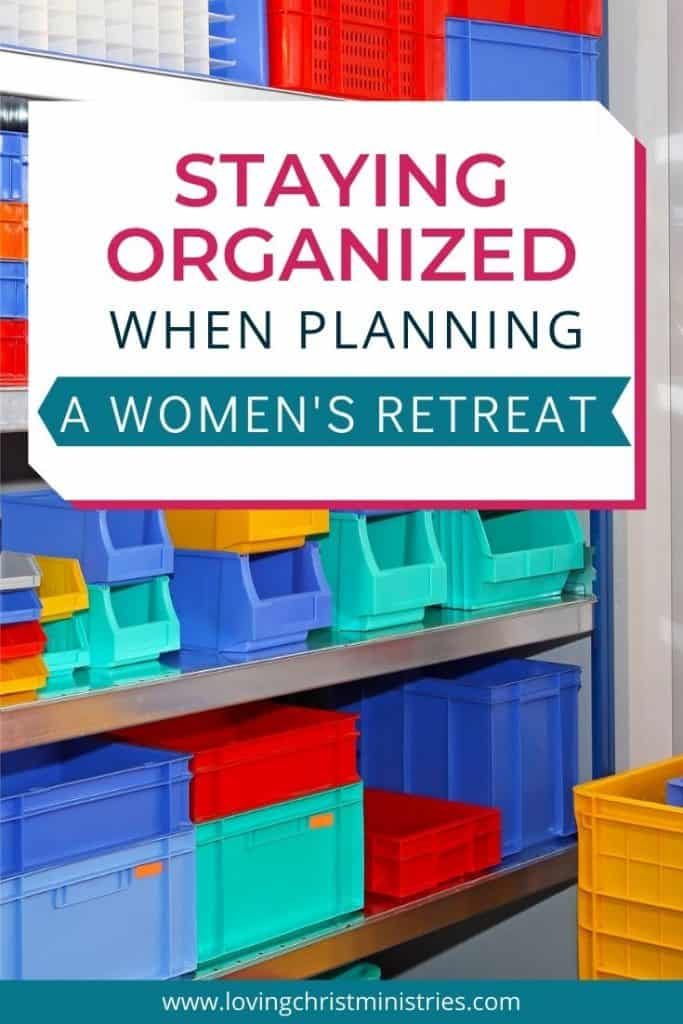 image of storage bins with title text overlay - Staying Organized when Planning and Holding a Women's Retreat