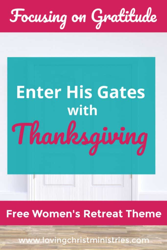 White-washed wooden doors with title text overlay - Enter His Gates with Thanksgiving Women's Retreat Theme.