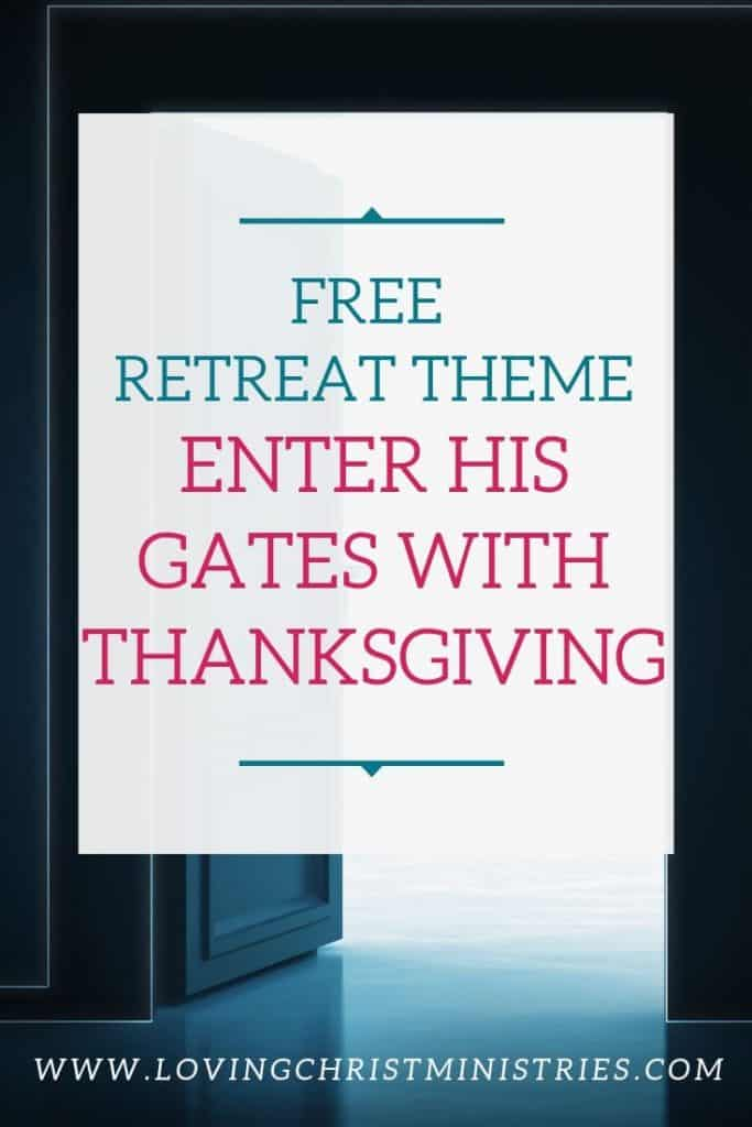 Door opening out into brightly lighted room with title text overlay - Enter His Gates with Thanksgiving Women's Retreat Theme.