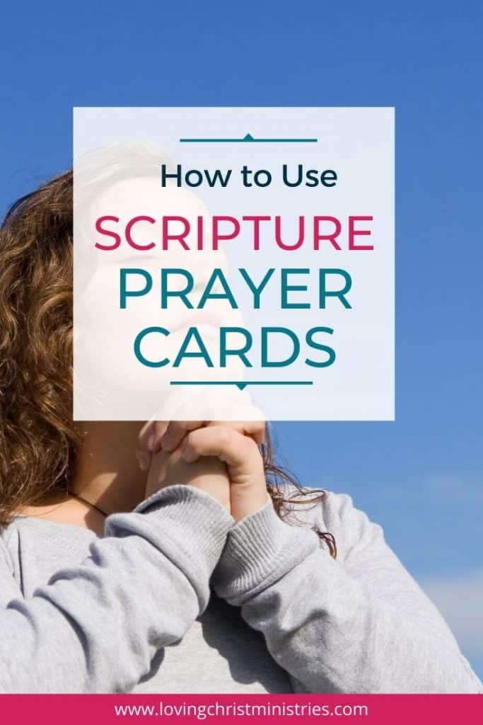 Woman praying with title text overlay - Meaningful Ways to Use Scripture Prayer Cards.